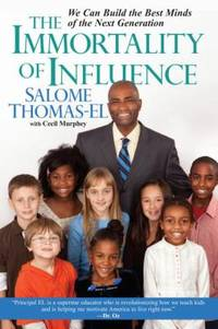 The Immortality of Influence : We Can Build the Best Minds of the Next Generation