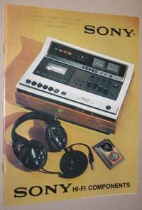 Sony:  Hi-Fi Components  - (early 1970s) Reel-to-Reel  Tape Decks; Receivers; Hi-Fi Decoders; 4 Channel Quadraphonic; Amplifiers; Turntables; Tape Decks; Speakers; Headphones; Accessories; Microphones; (specifications)
