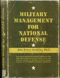 Military Management for National Defense by  John Robert BEISHLINE - Hardcover - 1956 - from Between the Covers- Rare Books, Inc. ABAA (SKU: 116534)
