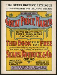 Sears Roebuck 1908 Catalogue No. 117 The Great Price Maker