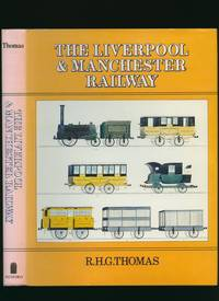 The Liverpool & Manchester Railway by  R. H. G. [Foreword by Jack Simmons] Thomas - First Edition - 1980 - from Little Stour Books PBFA and Biblio.com