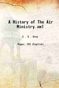A History of The Air Ministry.xml 1940 [Hardcover]