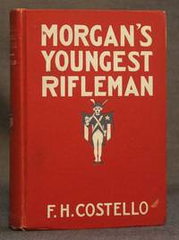 image of MORGAN'S YOUNGEST RIFLEMAN: A STORY OF STIRRING ADVENTURES
