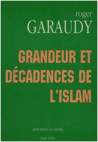 image of Islam et intégrisme : Grandeur et décadences de l'Islam ( livre annoté )