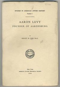 Aaron Levy, founder of Aaronsburg. Studies in American Jewish History, number 1.