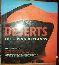 Deserts: The Living Drylands by Oldfield, Sara - 2004