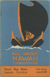 All About Hawaii. A Standard Tourist Guide.  Pictures - Maps - History - Legends - Statistics.