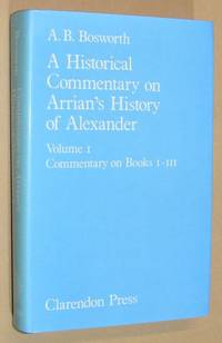 A Historical Commentary on Arrian's History of Alexander Volume 1: Commentary on Books I-III