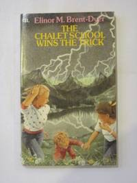 The Chalet School Wins the Trick by  Elinor M Brent-Dyer - Paperback - from World of Books Ltd and Biblio.com