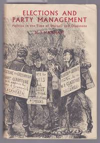image of Elections and Party Management - Politics in the Time of Disraeli and Gladstone