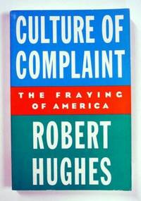 Culture of Complaint, The Fraying of America