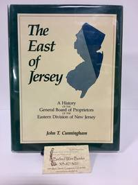 The East of Jersey: A History of the General Board of Proprietors of the Eastern Division of New Jersey