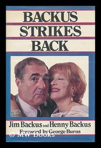 Backus Strikes Back / Jim Backus and Henny Backus ; Foreword by George Burns