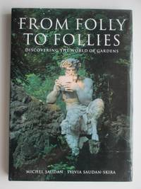 image of From folly to follies; discovering the world of gardens