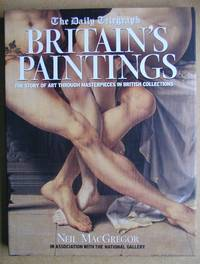 The Daily Telegraph Britain's Paintings: The Story of Art Through Masterpieces in British...
