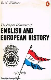 The Penguin Dictionary of English and European History 1485 -1789