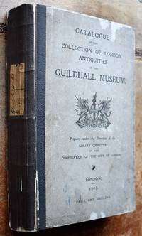 image of Catalogue Of The Collection Of London Antiquities In The Guildhall Museum