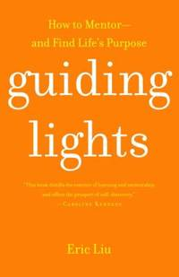 Guiding Lights : How to Mentor-And Find Life's Purpose