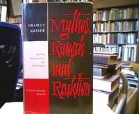Mythos, Rausch und Reaktion. Der Weg Gottfried Benns und Ernst Jüngers.