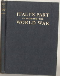 ITALY'S PART IN WINNING THE WORLD WAR by  Girard Lindsley McEntee - First Edition - 1934 - from Gravelly Run Antiquarians and Biblio.com