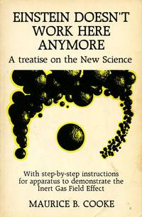 Einstein Doesn't Work Here Anymore: A Treatise on the New Science