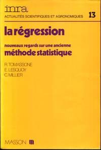 La Regression: Nouveaux Regards sur Une Ancienne Methode Statistique by Richard Tomassone,...