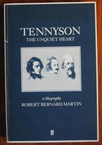 Tennyson: The Unquiet Heart A Biography
