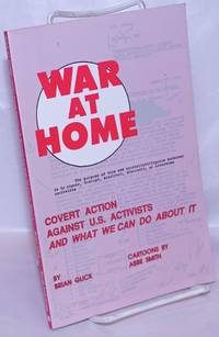 image of War at Home: covert action against U.S. activists and what we can do about it