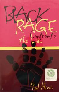 Black Rage Confronts the Law by  Paul Harris - Paperback - 1997 - from Charity Bookstall and Biblio.com