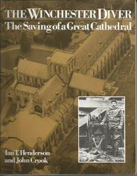 THE WINCHESTER DIVER: The Saving of a Great Cathedral
