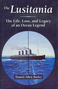 image of The Lusitania: The Life, Loss, and Legacy of an Ocean Legend