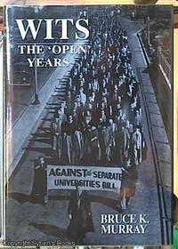 image of WITS, the open Years: A History of the University of the Witwatersrand, Johannesburg, 1939-1959