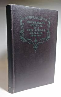 image of CHEADLE'S JOURNAL OF TRIP ACROSS CANADA 1862-63. With Introduction and Notes by A.G. Doughty and Gustave Lanctot