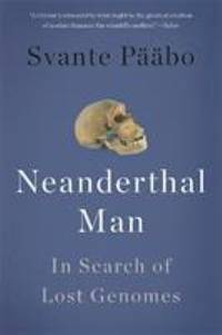 Neanderthal Man : In Search of Lost Genomes