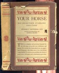 YOUR HORSE; HIS SELECTION, STABLING AND CARE