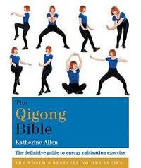 The Qigong Bible (Godsfield Bible Series)