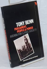 Parliament, People & Power; Agenda for a Free Society. Interviews with New Left Review by  Tony Benn - Paperback - 1982 - from Bolerium Books Inc., ABAA/ILAB and Biblio.com