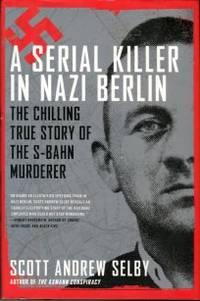 image of A Serial Killer In Nazi Berlin: The Chilling True Story Of The S-Bahn Murderer