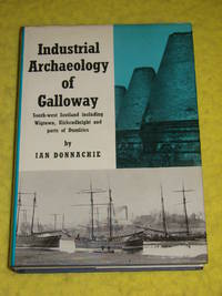 Industrial Archaeology of Galloway