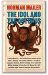 image of The Idol and the Octopus: Political Writings by Norman Mailer on the Kennedy and Johnson Administrations.