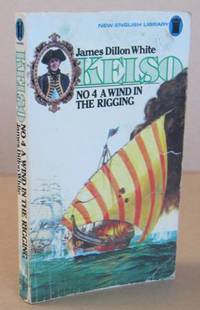 A Wind in the Rigging by  James Dillon WHITE - Paperback - First Thus. - 1977 - from Mainly Fiction and Biblio.com