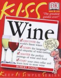 KISS Guide to Wine (Keep it Simple Guides)