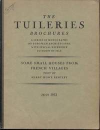 Some Small Houses from French Villages (The Tuileries Brochures, Vol. iii  No.4, July 1931)