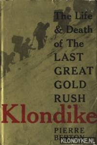 image of Klondike. The Life & Death of The Last Great Gold Rush