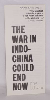 The war in Indochina could end now if..
