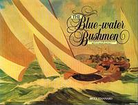 THE BLUE-WATER BUSHMEN. The Colourful Story of Australia's Best and Boldest Boatmen
