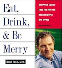 Eat, Drink, & Be Merry CD America's Doctor Tells You Why the Health Experts are Wrong
