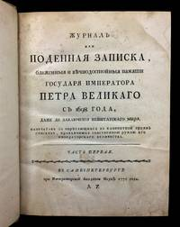 Zhurnal ili Podennaia zapiska, blazhennyia i vechnodostoinyia pamiati gosudaria imperatora Petra Velikago s 1698 goda, dazhe do zakliucheniia Neishtatskago mira. chast' pervaia, chast' vtoraia [The Journal or Daily Notes of Emperor Peter the Great, from the year 1698 through the conclusion of the Neustadt Peace, part one and part two]