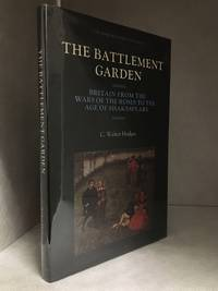 The Battlement Garden; Britain from the War of the Roses to the Age of Shakespeare (Publisher series: Mirror of Britain.)