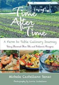 Time after Time : A Farm to Table Culinary Journey